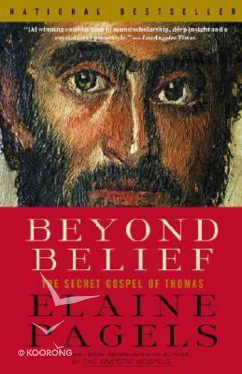 Beyond Belief: The Secret Gospel of Thomas Paperback