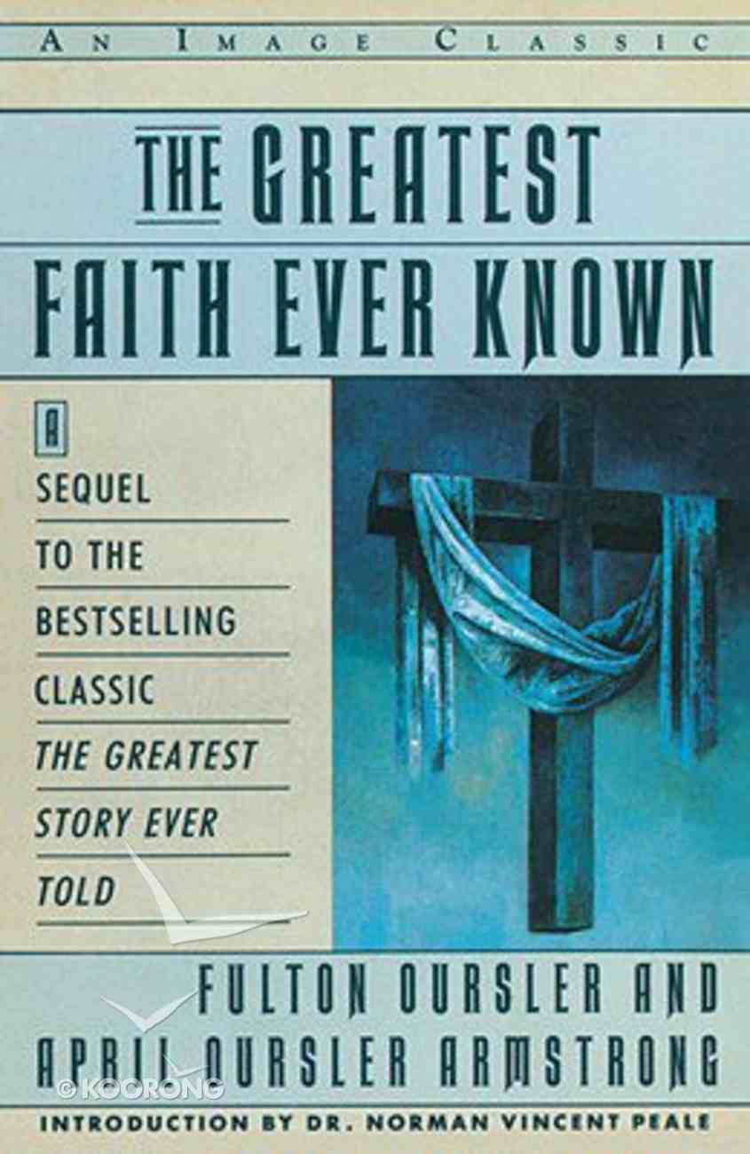 The Greatest Faith Ever Known Paperback