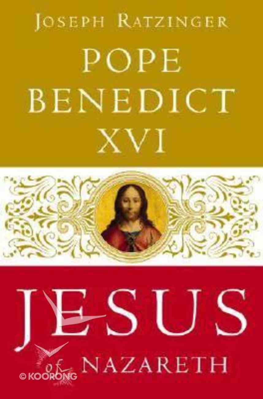 Jesus of Nazareth: From the Baptism in the Jordan to the Transfiguration Hardback