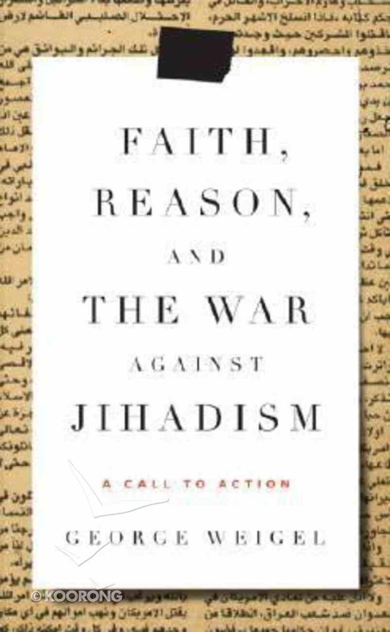 Faith, Reason, and the War Against Jihadism Hardback
