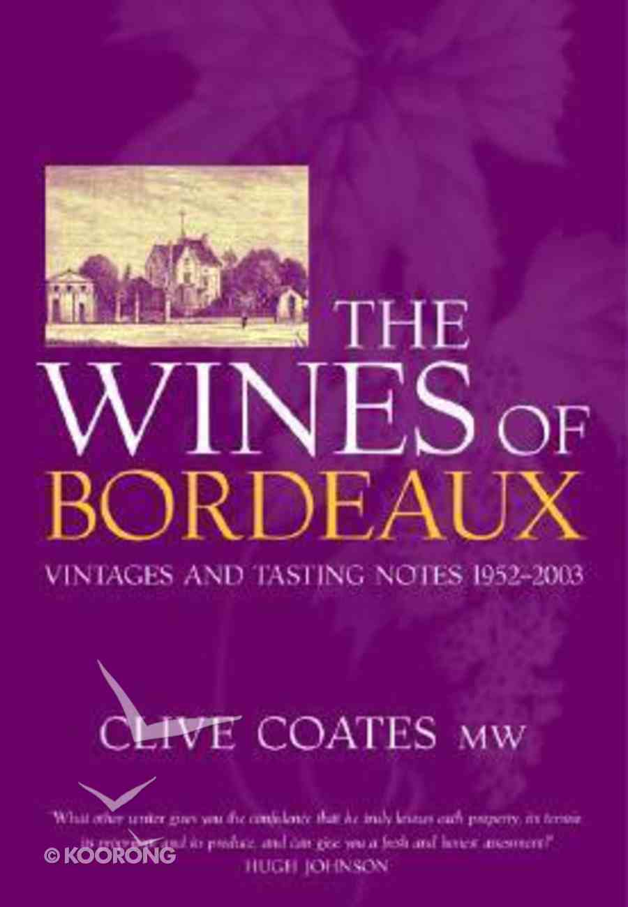 Wines of Bordeaux: Vintages and Tasting Notes 1952-2003 Hardback