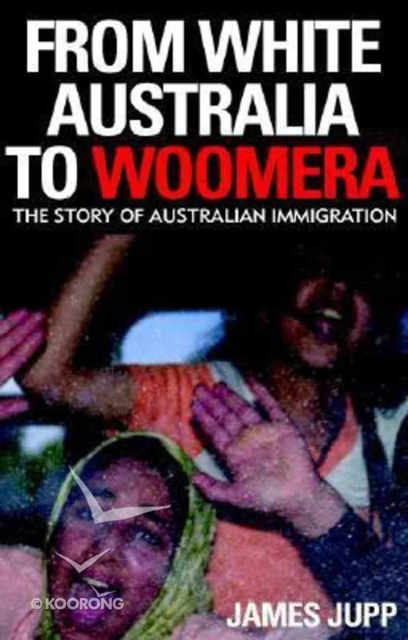 From White Australia to Woomera Paperback