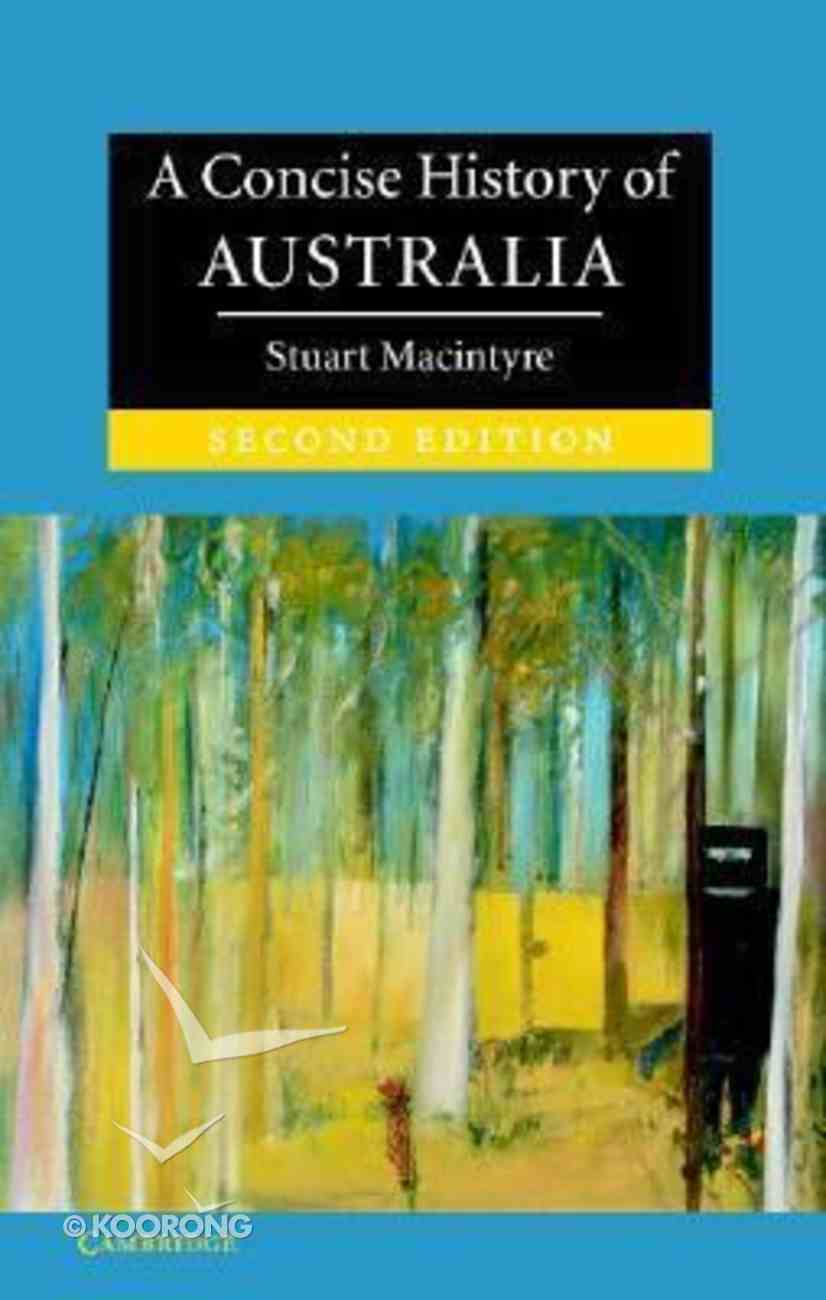 Concise History of Australia,A (Second Edition) Paperback