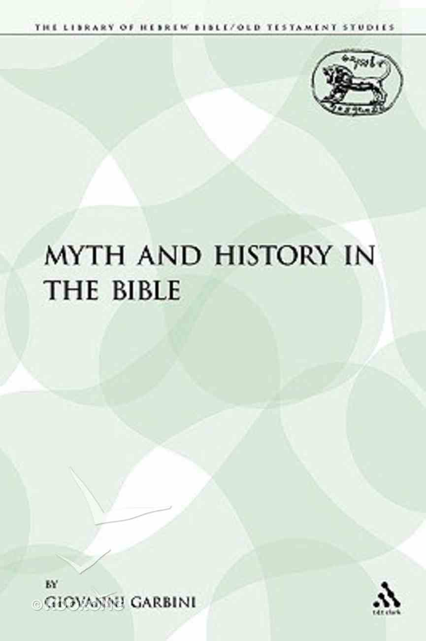 Myth and History in the Bible (Library Of Hebrew Bible/old Testament Studies Series) Paperback