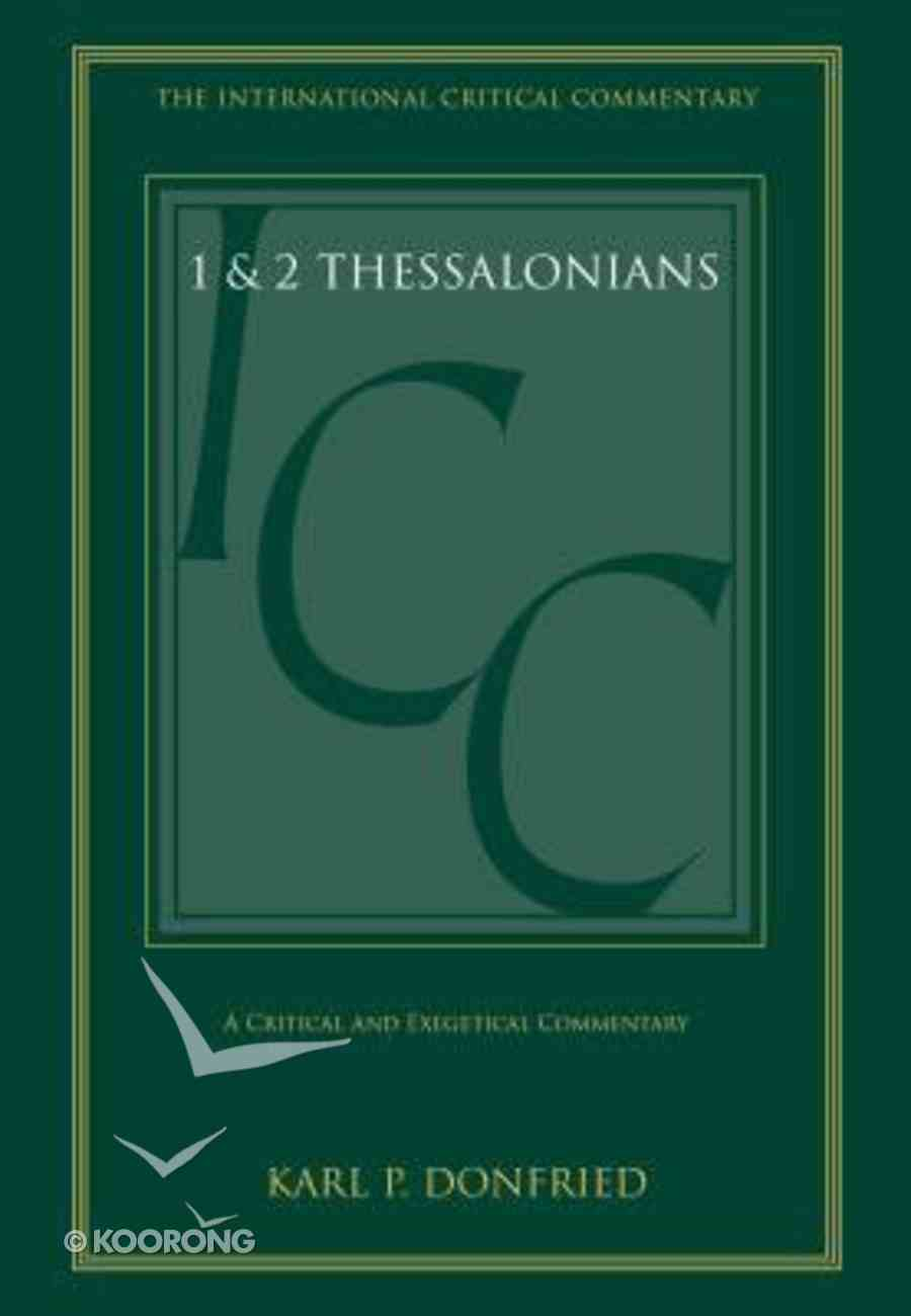 Thessalonians 1 & 2 (International Critical Commentary Series) Hardback