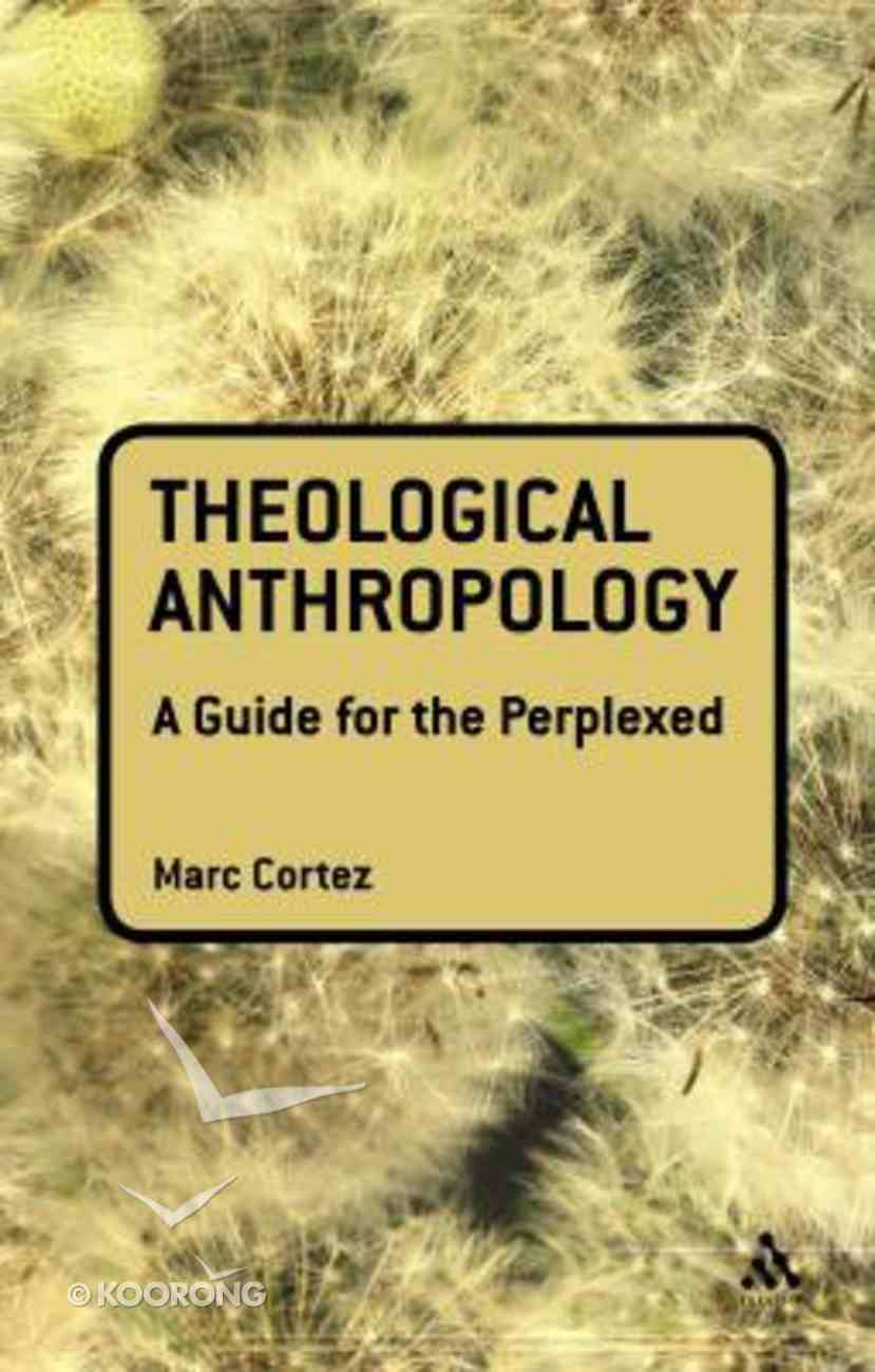 Theological Anthropology (Guides For The Perplexed Series) Paperback