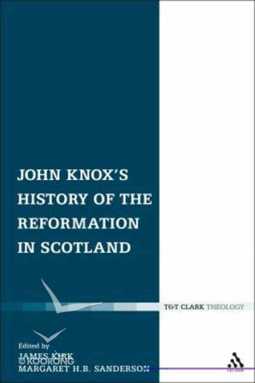 John Knox's History of the Reformation in Scotland Hardback