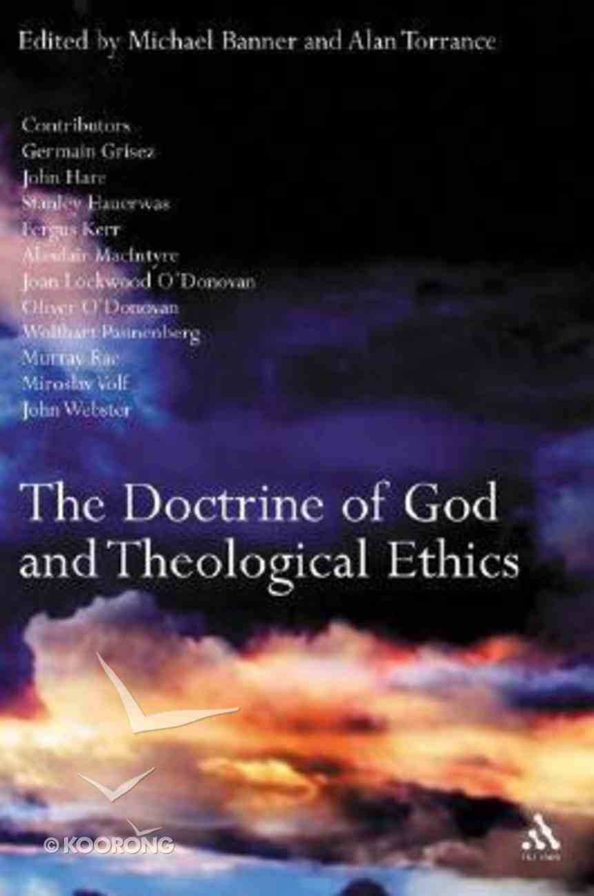The Doctrine of God and Theological Ethics Hardback