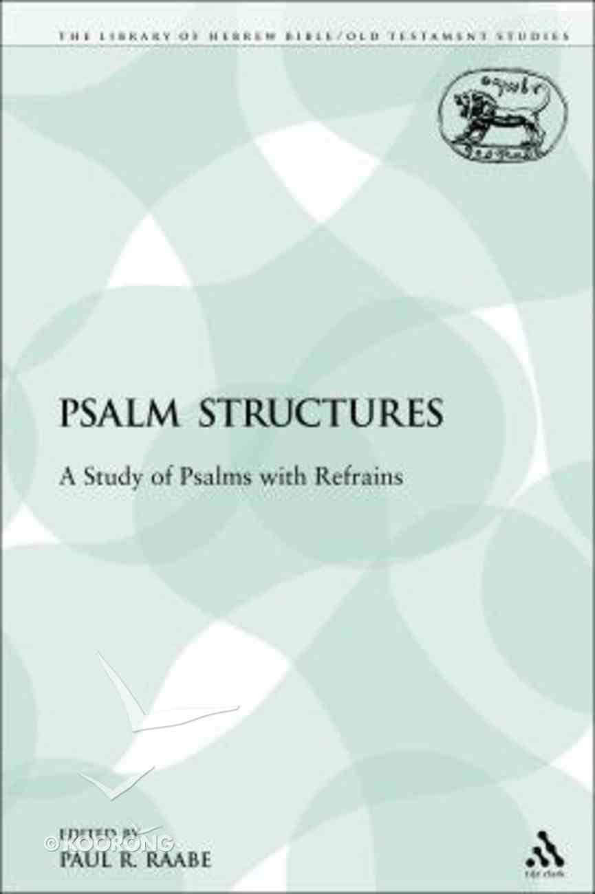 Psalm Structures (Library Of Hebrew Bible/old Testament Studies Series) Paperback
