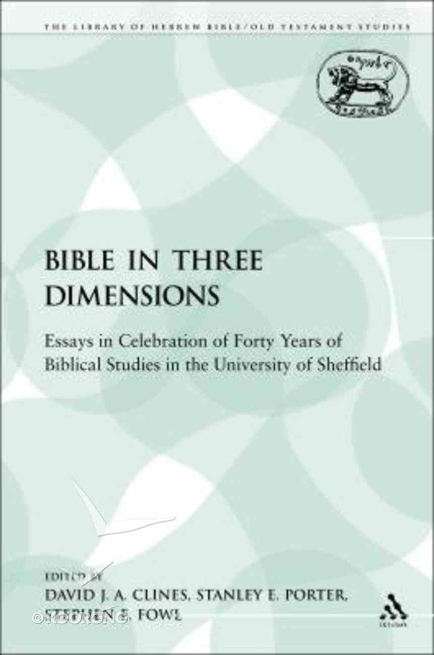 Bible in Three Dimensions (Library Of Hebrew Bible/old Testament Studies Series) Paperback
