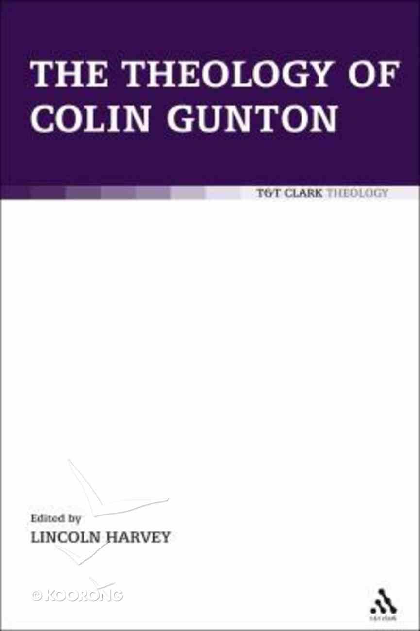 The Theology of Colin Gunton Hardback