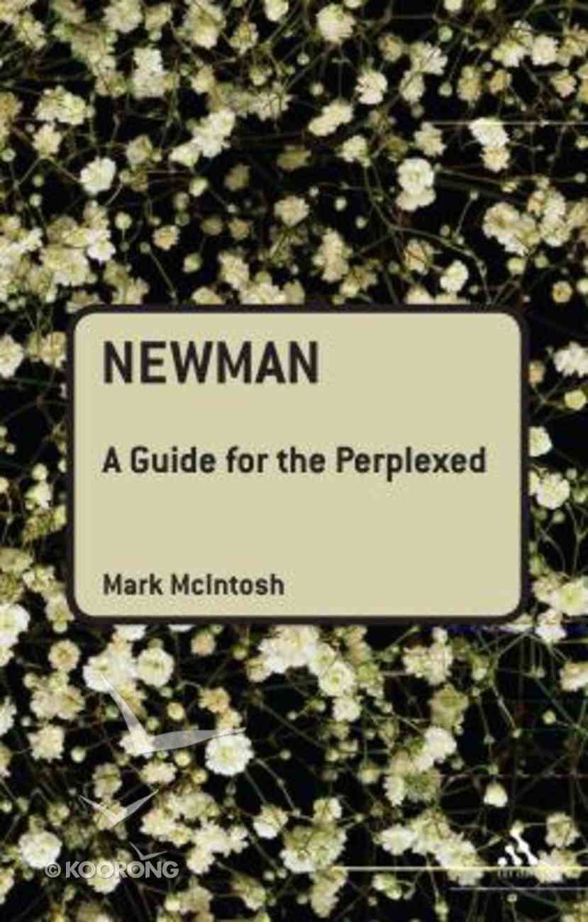 Newman (Guides For The Perplexed Series) Paperback