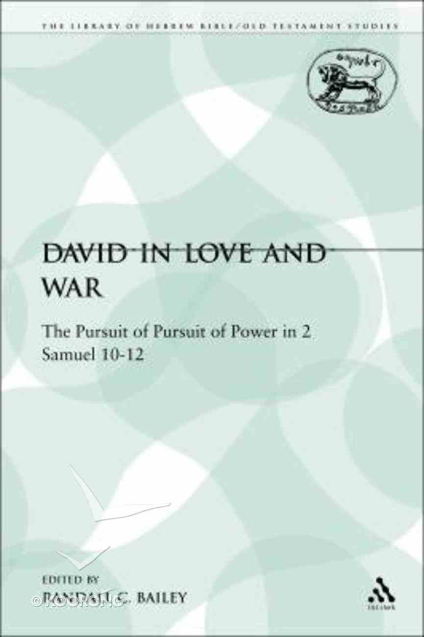 David in Love and War (Library Of Hebrew Bible/old Testament Studies Series) Paperback
