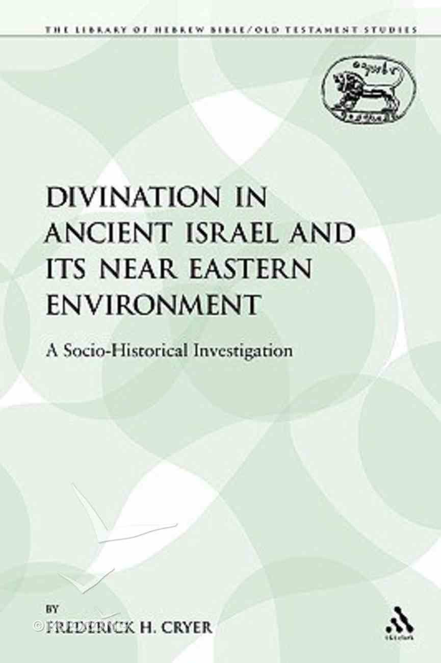 Divination in Ancient Israel and Its Near Eastern Envrionment (Library Of Hebrew Bible/old Testament Studies Series) Paperback