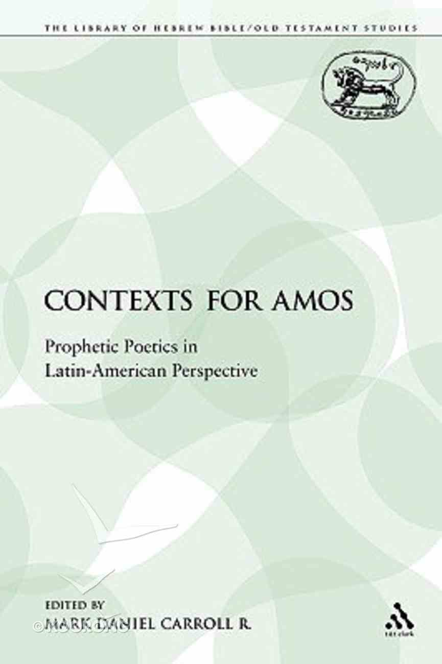 Contexts For Amos (Library Of Hebrew Bible/old Testament Studies Series) Paperback