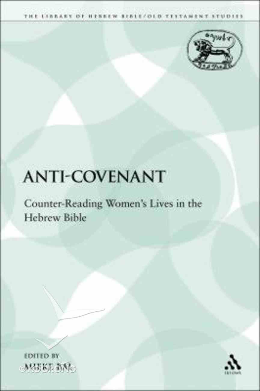Anti-Covenant (Library Of Hebrew Bible/old Testament Studies Series) Paperback