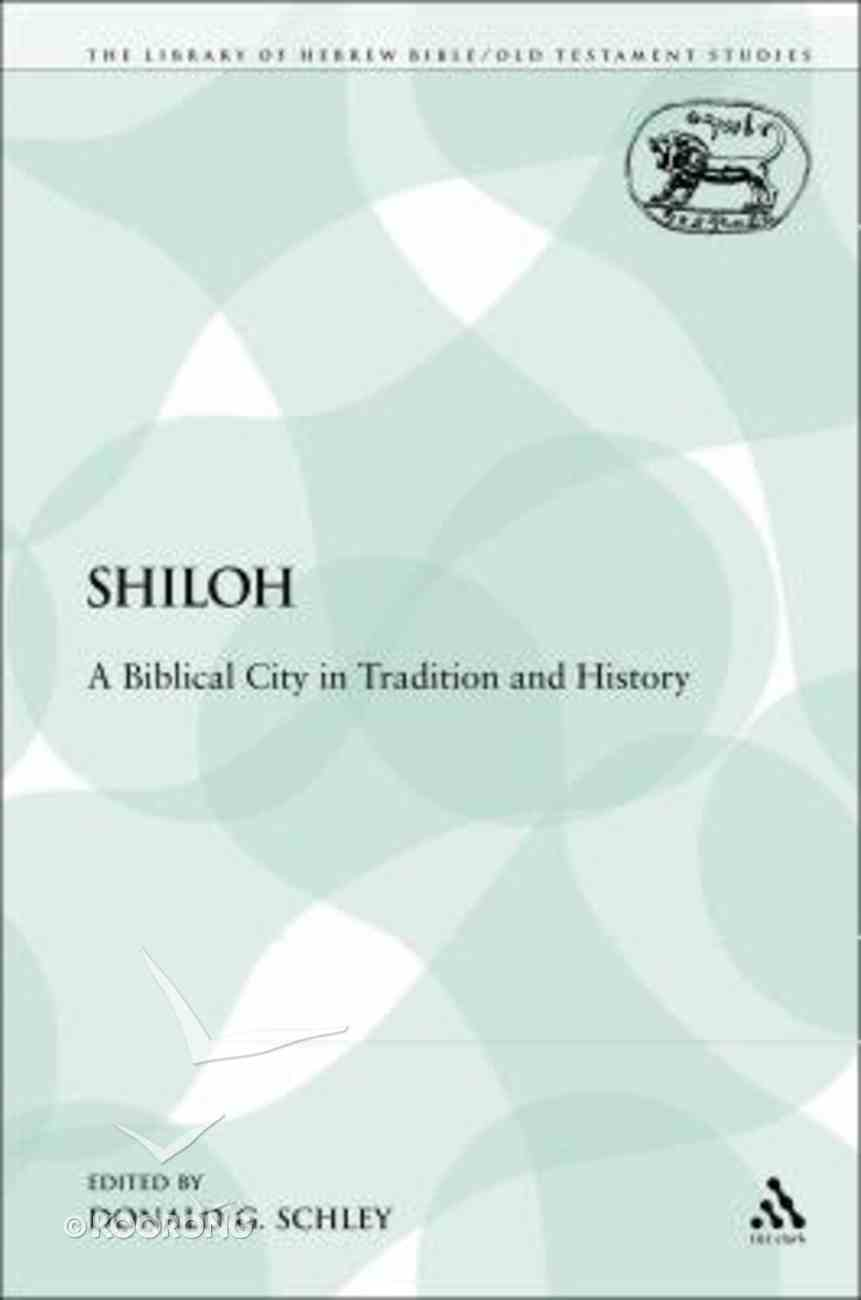 Shiloh (Library Of Hebrew Bible/old Testament Studies Series) Paperback