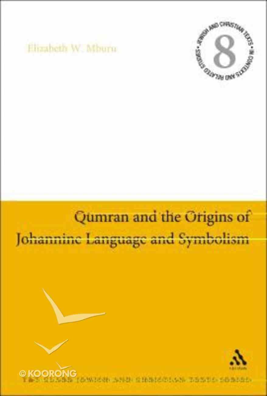 Qumran and the Origins of Johannine Language and Symbolism Hardback