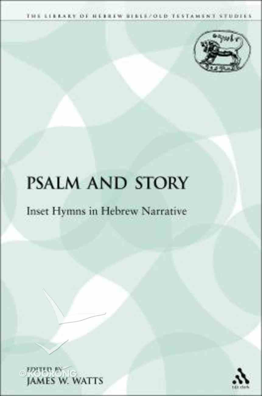 Psalm and Story (Library Of Hebrew Bible/old Testament Studies Series) Paperback