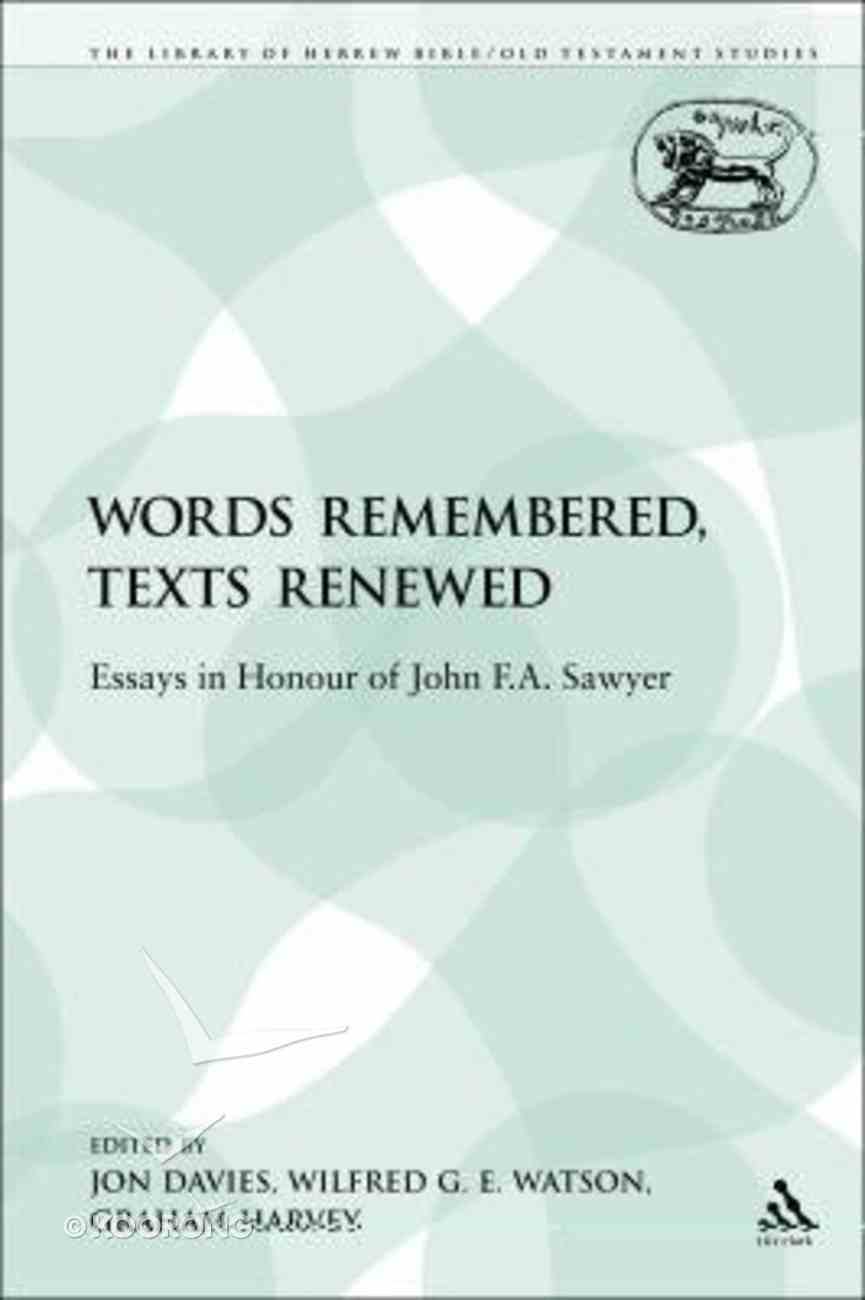 Words Remembered, Texts Renewed (Library Of Hebrew Bible/old Testament Studies Series) Paperback