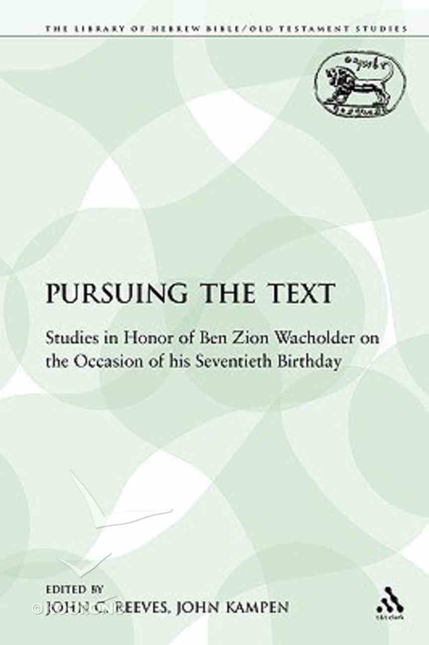 Pursuing the Text (Library Of Hebrew Bible/old Testament Studies Series) Paperback