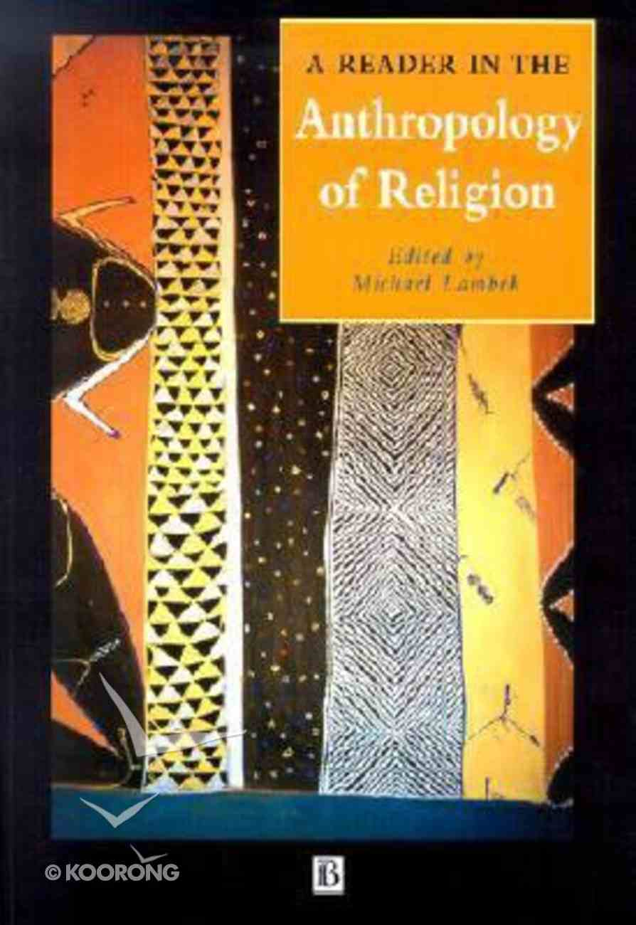 A Reader in Anthropology of Religion Paperback