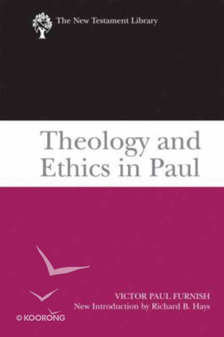 Theology and Ethics in Paul (New Testament Library Series) Paperback