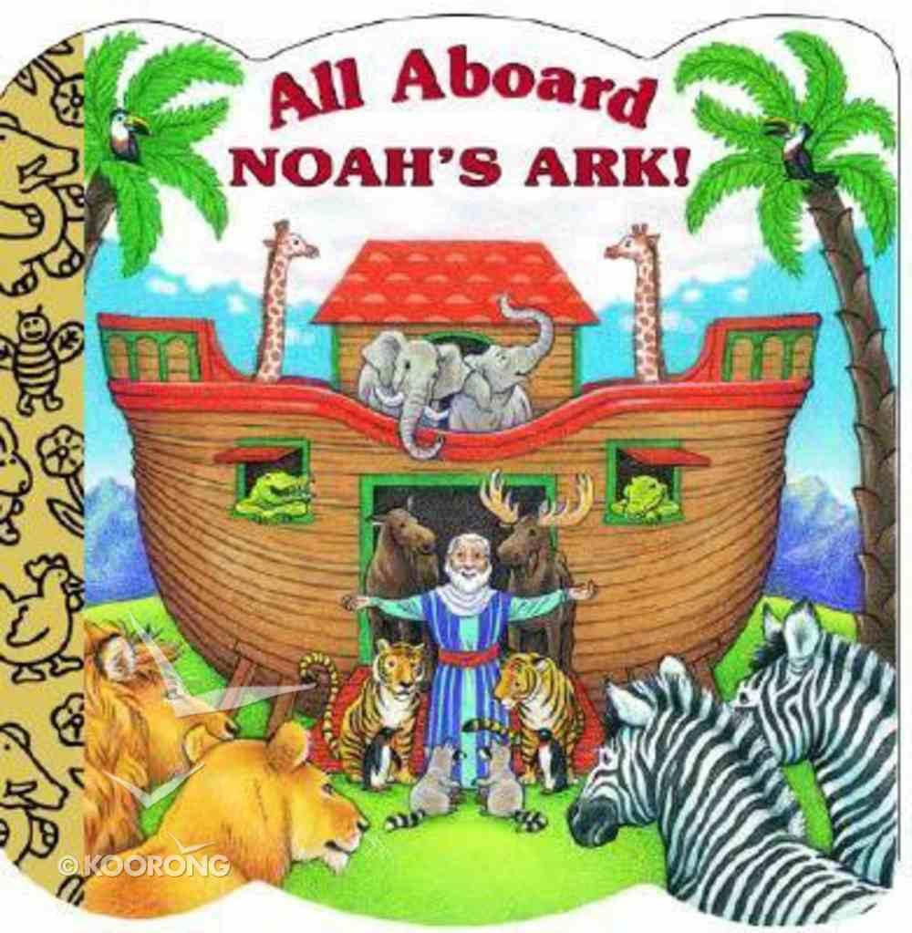 All Aboard Noah's Ark! (Golden Books Series) Board Book