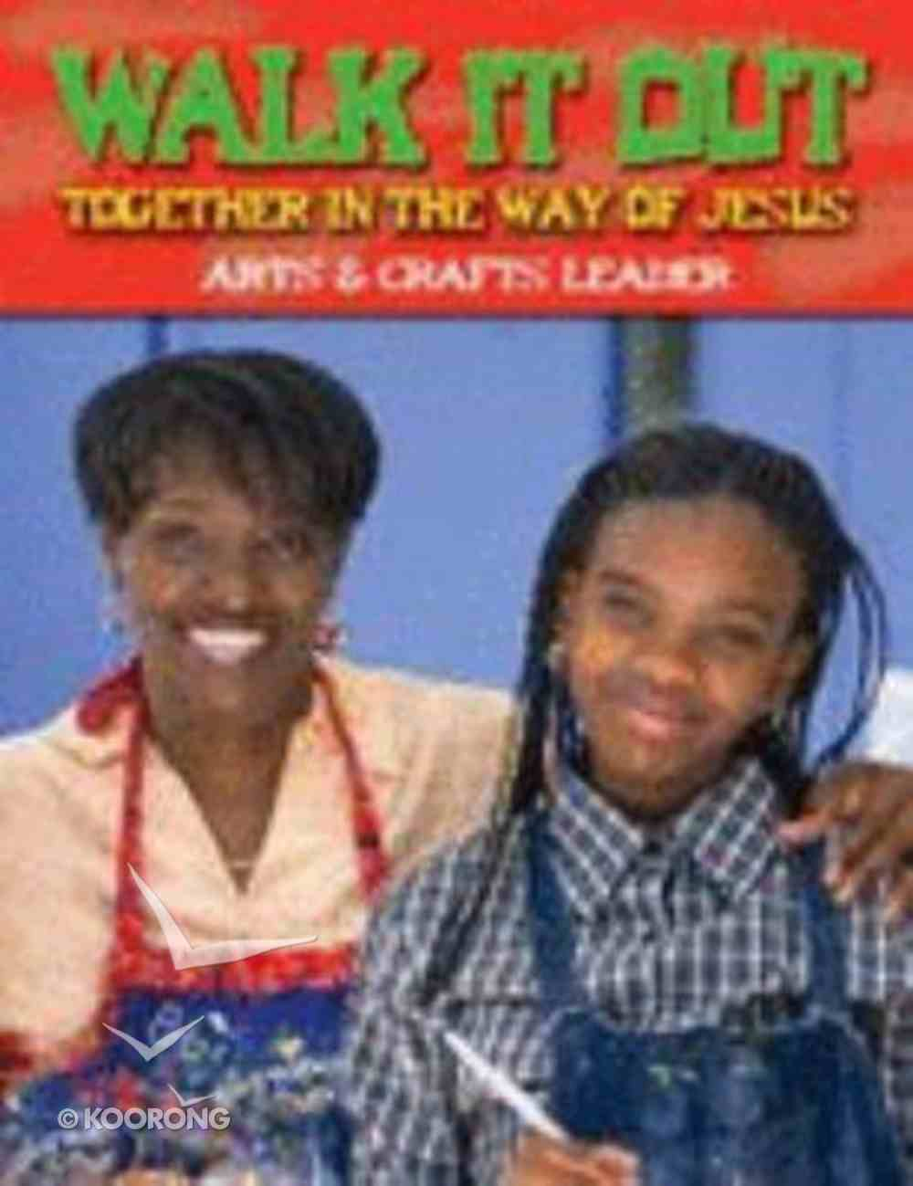 Walk It Out (Arts And Crafts Leader) Paperback