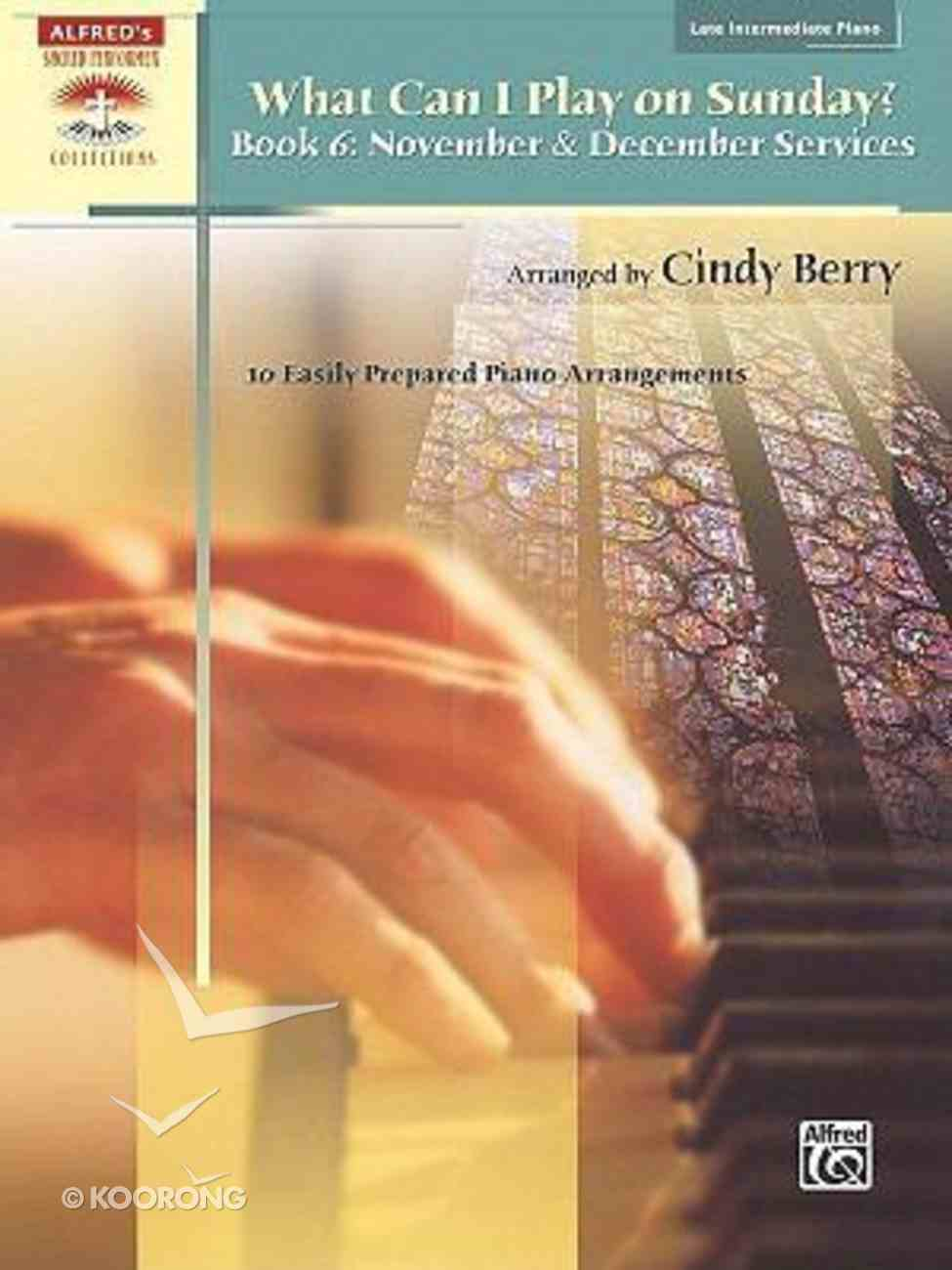 What Can I Play on Sunday Book 6: November and December Services (Music Book) Paperback