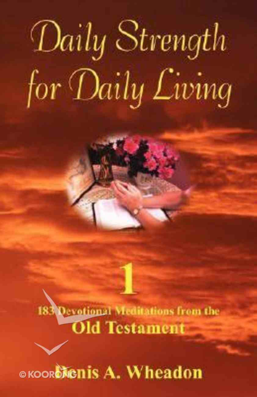 Old Testament (#01 in Daily Strength For Daily Living Series) Paperback