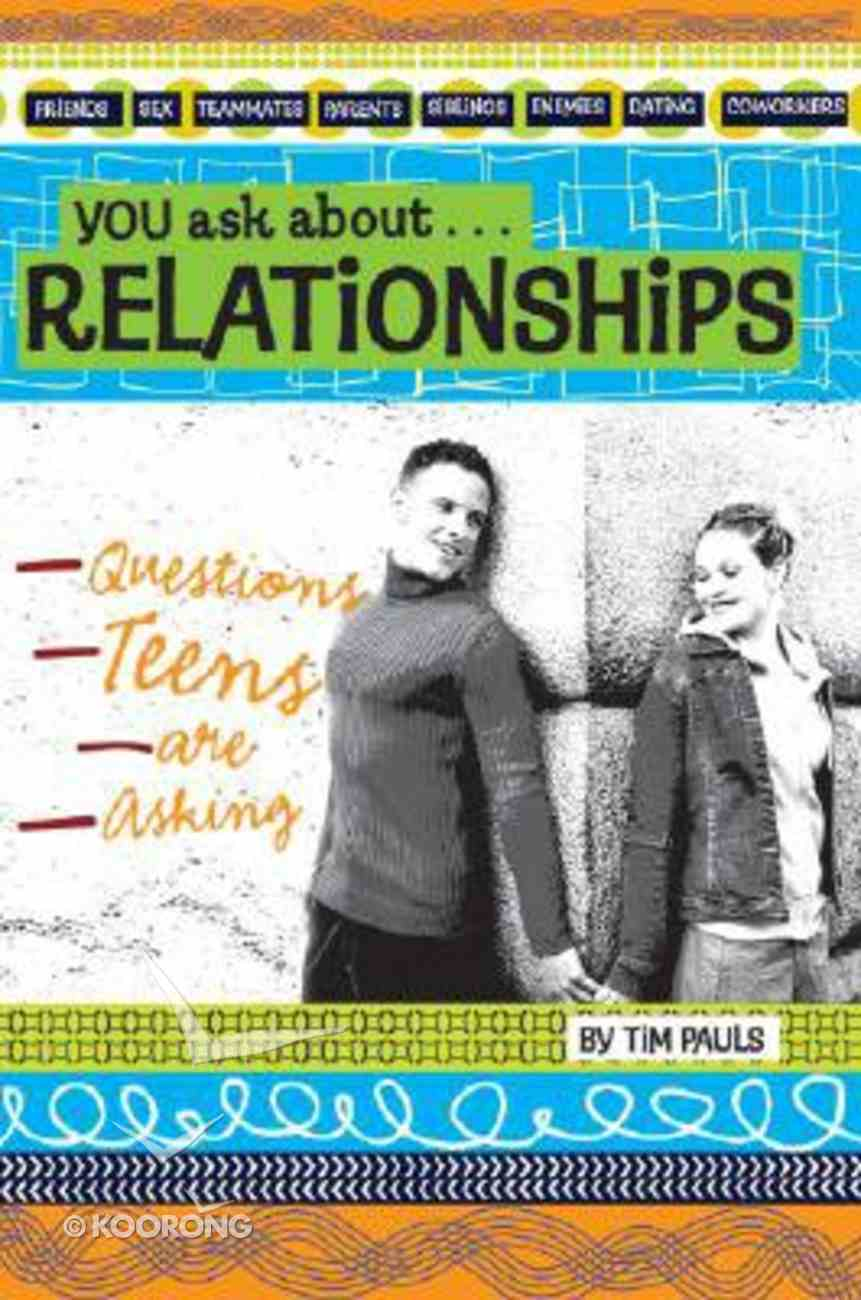 You Ask About...Relationships Paperback