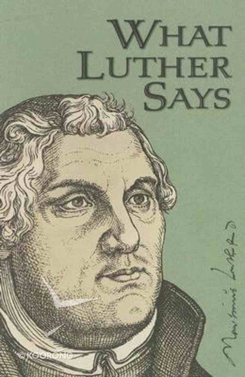 What Luther Says Hardback