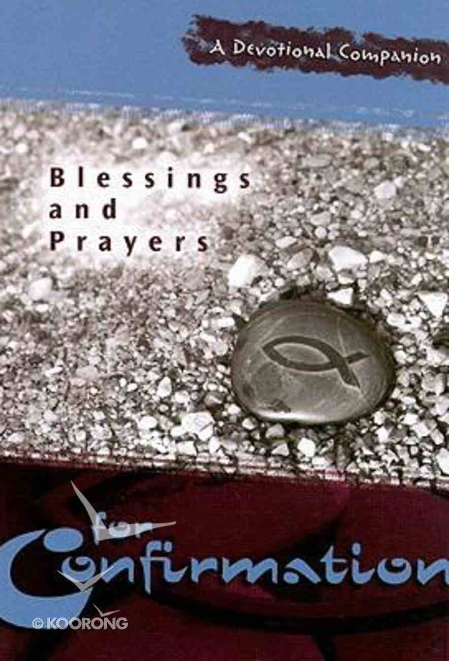 Blessings and Prayers For Confirmation Paperback