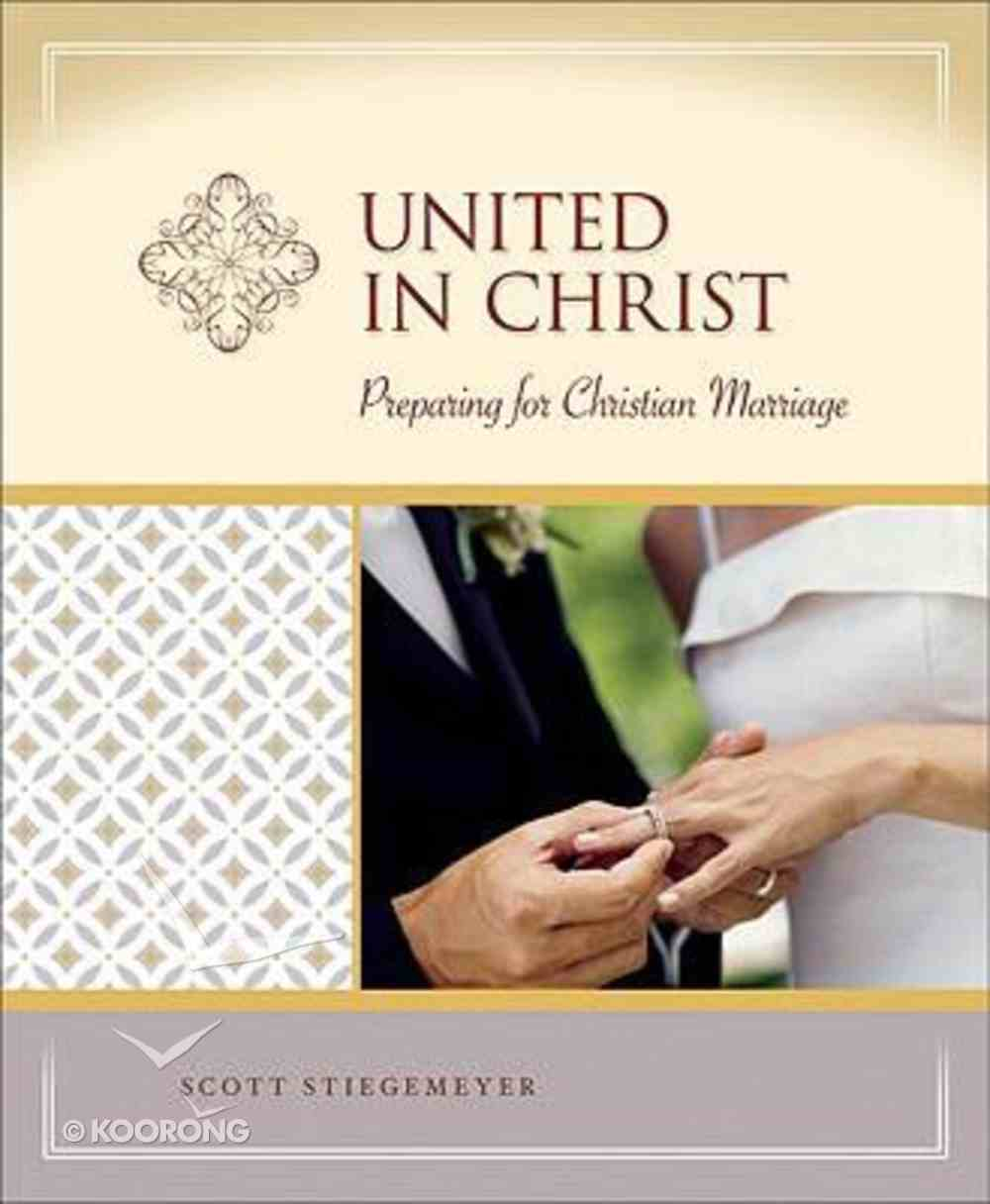 United in Christ (Milestone Series) Paperback