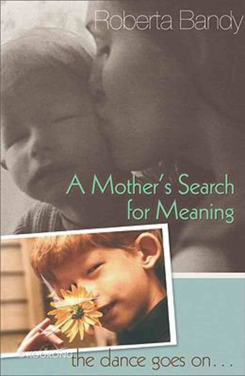 A Mother's Search For Meaning Paperback