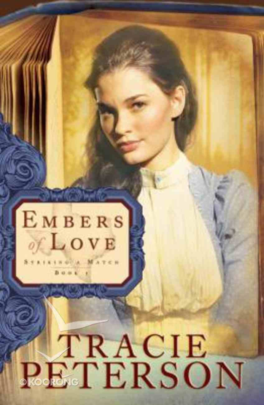 Embers of Love (Large Print) (#01 in Striking A Match Series) Paperback