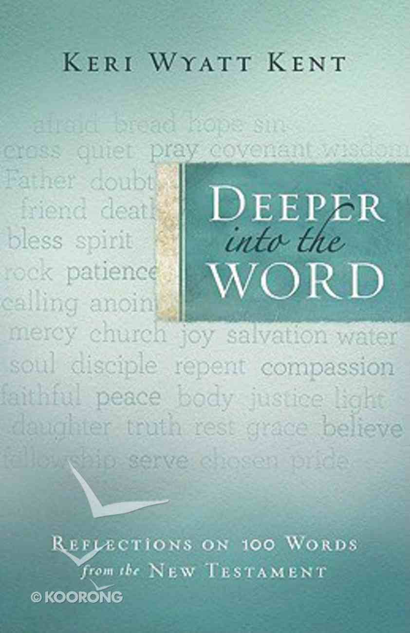 Deeper Into the Word Paperback
