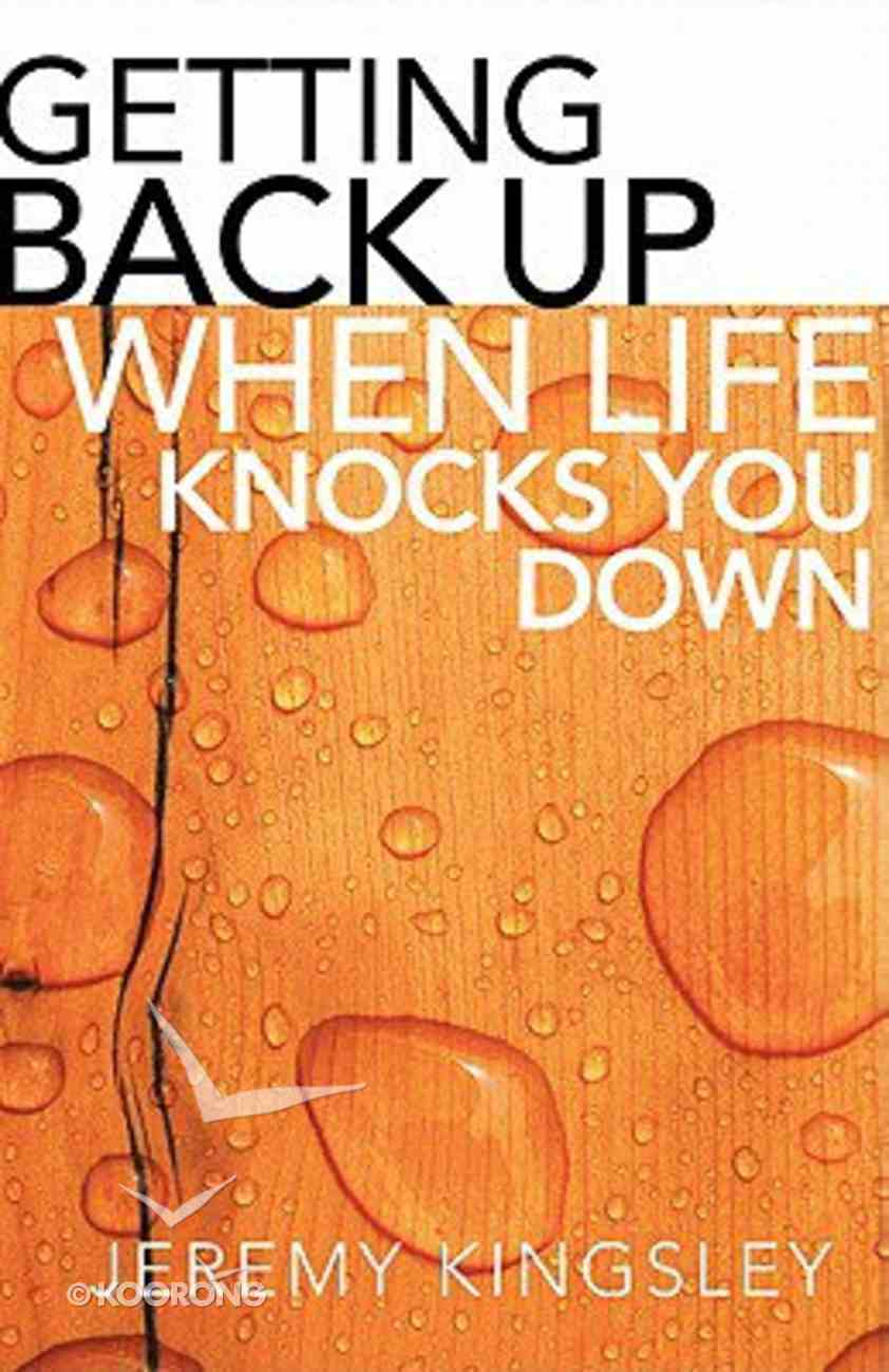 Getting Back Up When Life Knocks You Down Paperback
