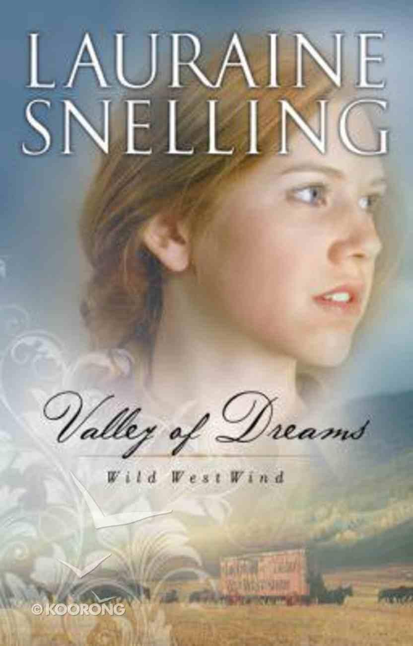 Wild West Wind #01: Valley of Dreams Hardback