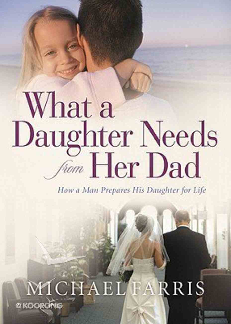 What a Daughter Needs From Her Dad Paperback