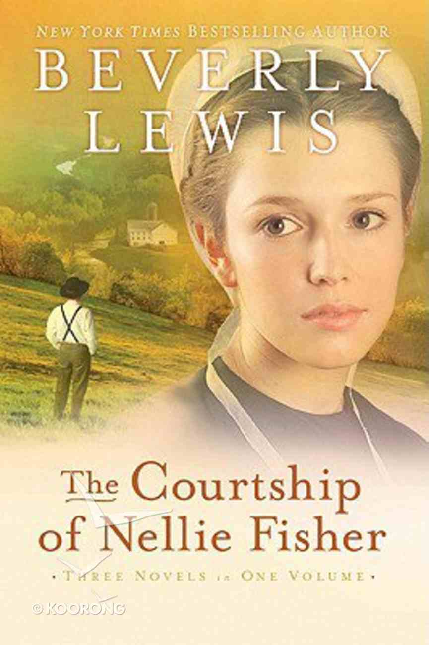 Courtship of Nellie Fisher, the 3-In-1 Paperback