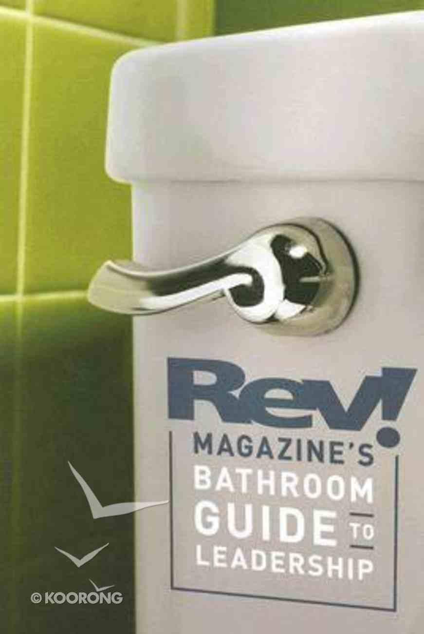 Rev! Magazine's Bathroom Guide to Leadership Paperback