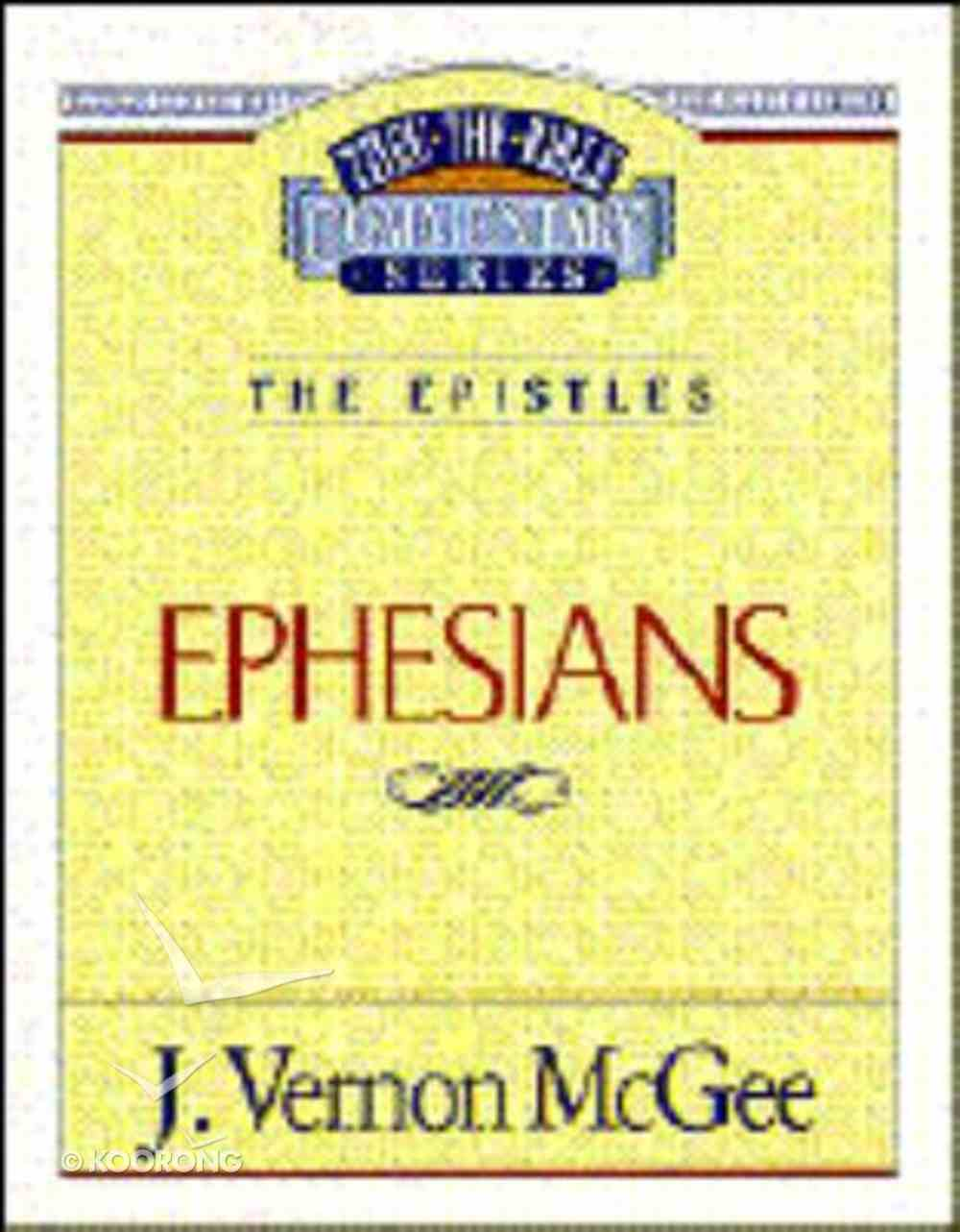 Thru the Bible NT #47: Ephesians (#47 in Thru The Bible New Testament Series) Paperback