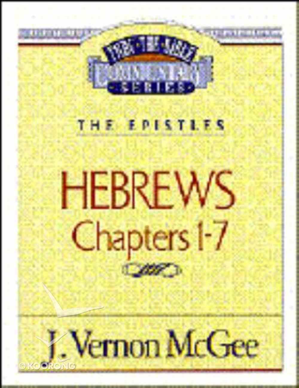 Thru the Bible NT #51: The Epistles (Hebrews 1-7) (#51 in Thru The Bible New Testament Series) Paperback