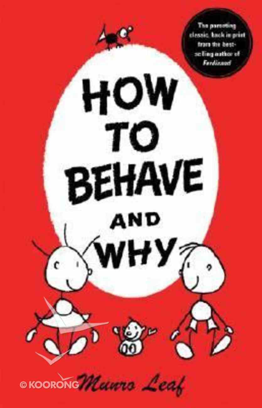 How to Behave and Why Paperback