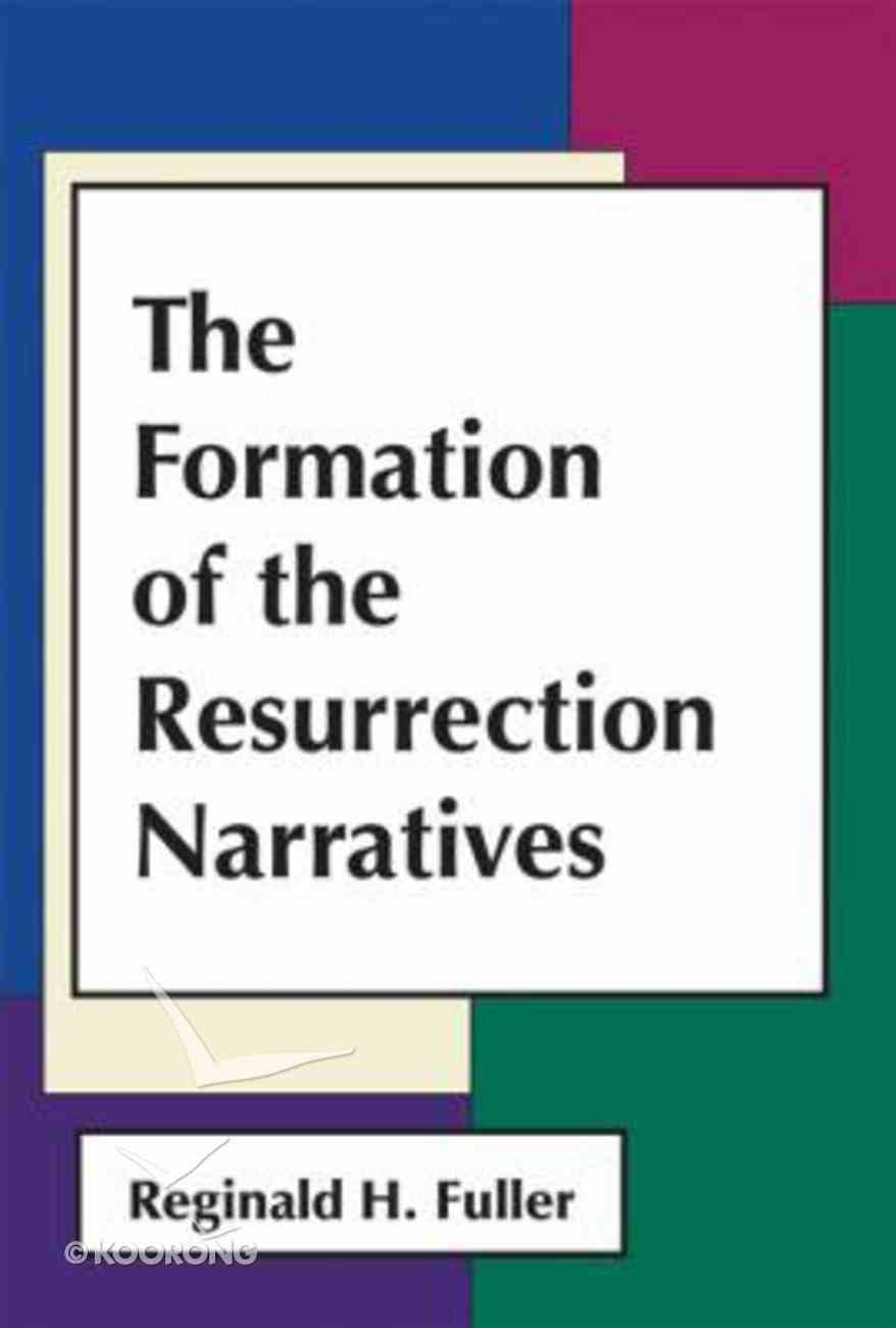 The Formation of the Resurrection Narratives Paperback