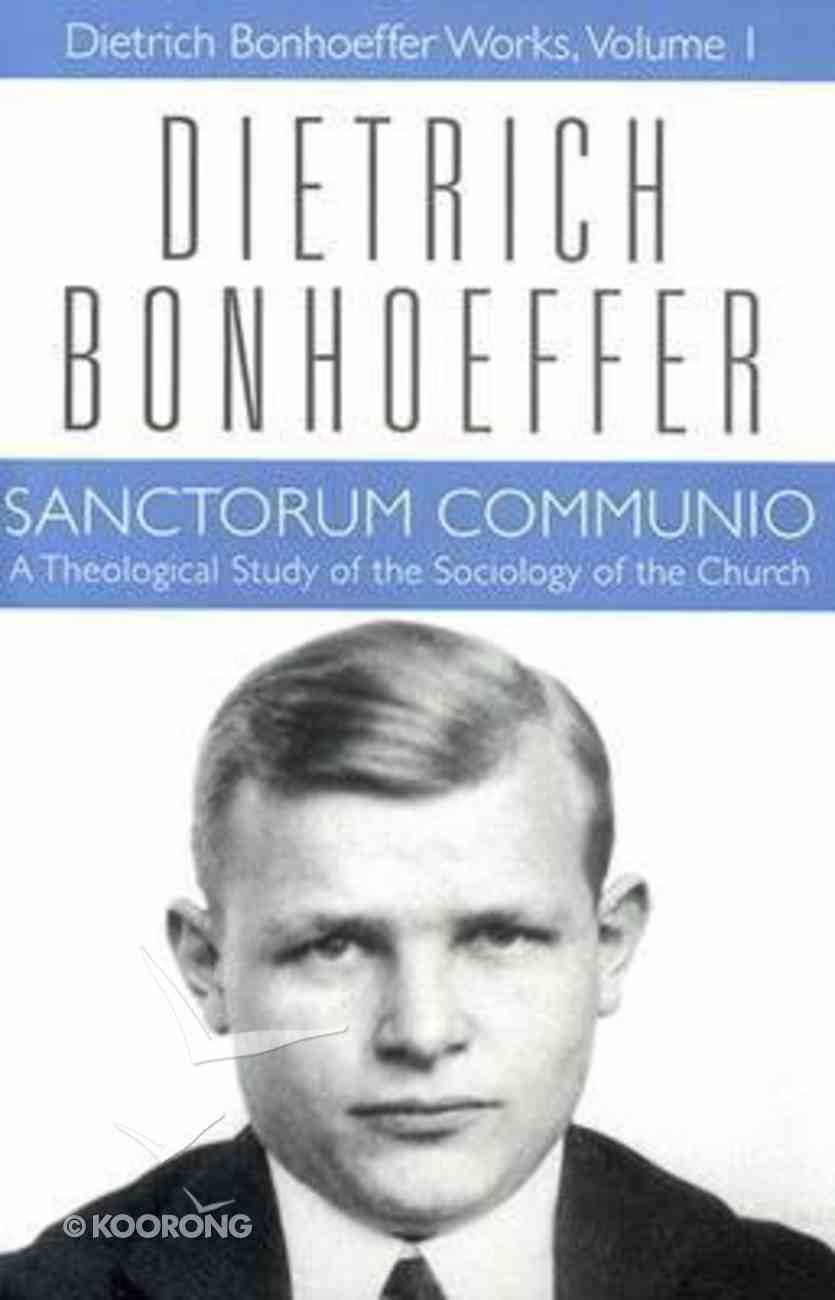 Sanctorum Communio (#01 in Dietrich Bonhoeffer Works Series) Hardback