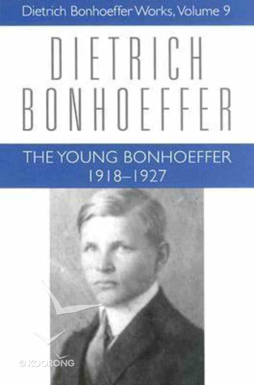 Young Bonhoeffer (1917-1927) (#09 in Dietrich Bonhoeffer Works Series) Hardback