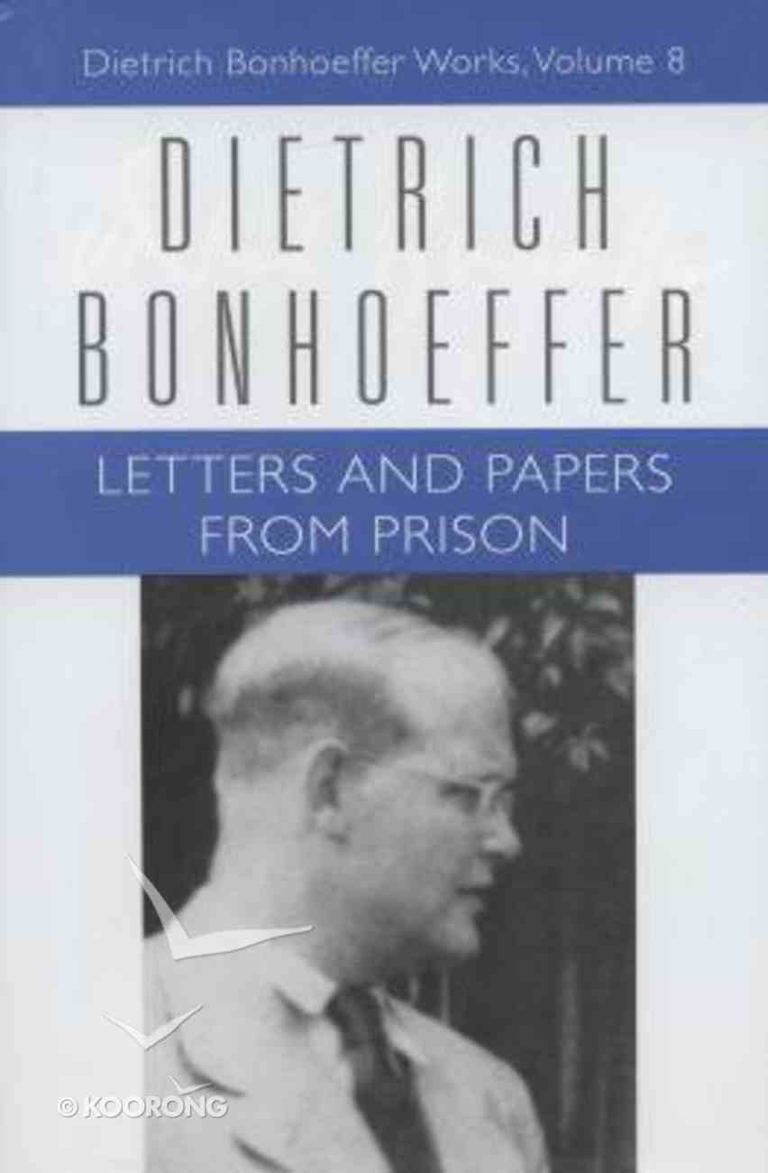 Letters and Papers From Prison (#08 in Dietrich Bonhoeffer Works Series) Hardback